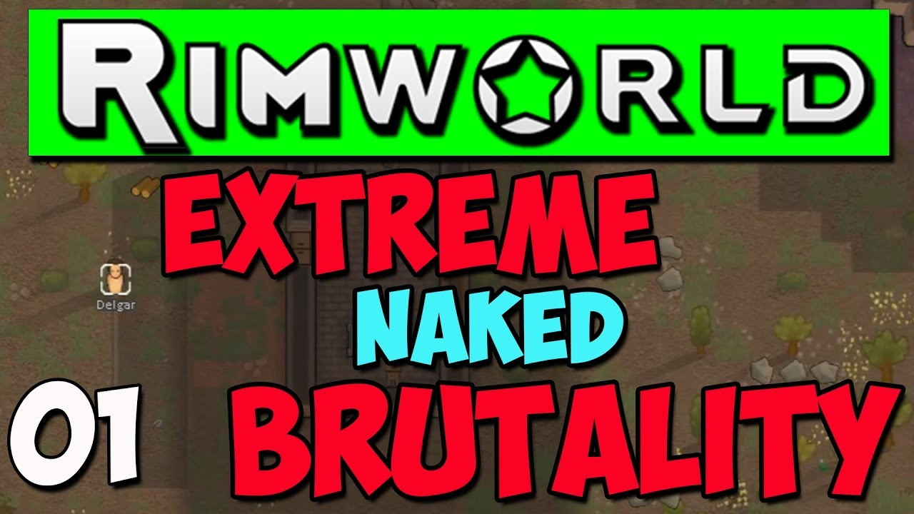 Rimworld Beta 19 Gameplay - Ep 1 - Extreme Naked Brutality - Rimworld B19