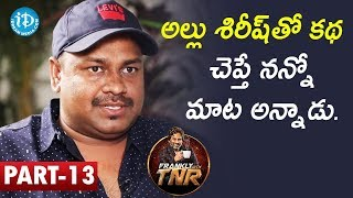Writer/Director Steven Shankar (Sai Rajesh) Interview Part #13 || Frankly With TNR || Talking Movies