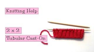 Knitting Help - 2 x 2 Tubular Cast-On