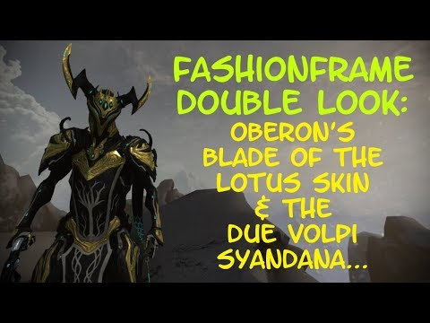 Warframe - Oberon's Blade Of The Lotus Skin & The Due Volpi Syandana - Lets Take A Look!! thumbnail