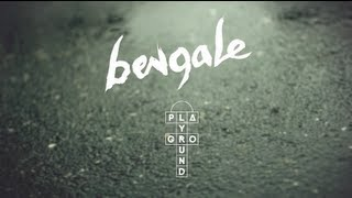 BENGALE - Playground (Clip Officiel)