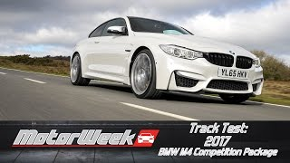 Track Test: 2017 BMW M4 Competition Package - True Track Weapon