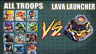ALL MAX TROOPS VS LAVA LAUNCHER🔥 || BUILDER BASE 9 || XYRO GAMING COC || TOWNHALL 13 CONFIRMED