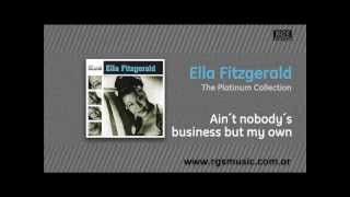 Ella Fitzgerald - Ain´t nobody´s business but my own