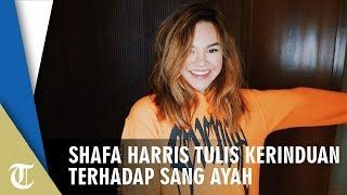 Shafa Harris Tulis Kerinduan Terhadap Sang Ayah