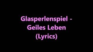 Glasperlenspiel - Geiles Leben (Lyrics)