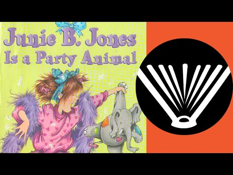 Junie B. Jones Is a Party Animal (part 1) - a book read aloud by a dad - Seriously, Read a Book!