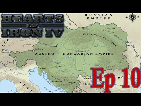 Hearts of Iron 4: Rebuilding the Austro-Hungarian Empire! Episode 10