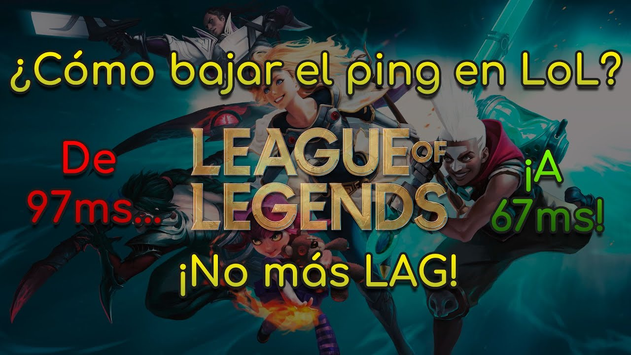 Como Bajar El Ping En Lol Gratis Explicación Y Solución De Alto Ping En League Of Legends Youtube