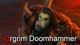 World of Warcraft el Lore de Orgrim Doomhammer por Dange