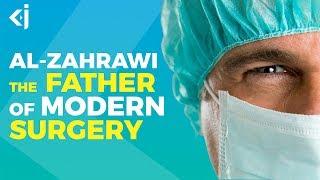 Al-Zahrawi - The Pioneer of Modern Surgery