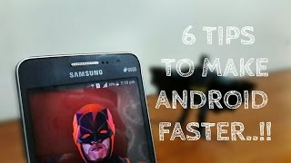Tips To Make Android Faster (Speed Up Your Android Phone/Device)
