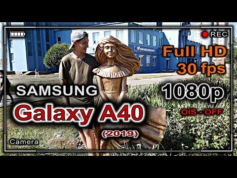 Camera SAMSUNG GALAXY A40 2019 – TEST VIDEO (FULL HD 30FPS)