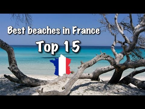Top 15 Best Beaches In France, 2018