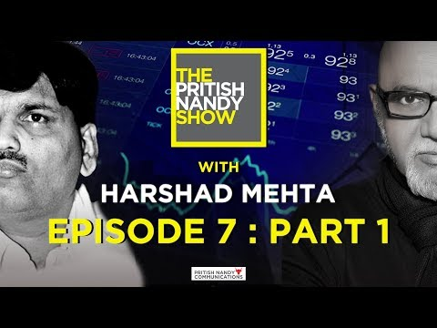 Harshad Mehta Part 1 | The Pritish Nandy Show | Episode 7 | PNC