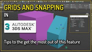 3DSMax Snaps and Grids Overview