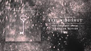 Conquer Divide -  Eyes Wide Shut (Track Video)