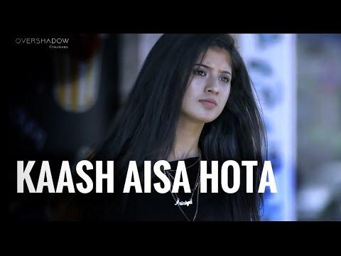 Kaash Aisa Hota | Darshan Raval | Kapil | Arishfa | Love Story | Hate Story | OverShadow Creations