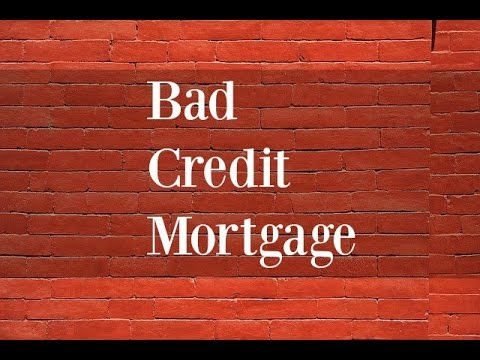 how to get a mortgage with bad credit rating