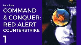 Let's Play Command & Conquer: Red Alert - Counterstrike #1 | Sarin Gas 1: Crackdown