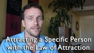 Attract A Specific Person with the Law of Attraction - Bob Doyle - The Secret Love Attraction