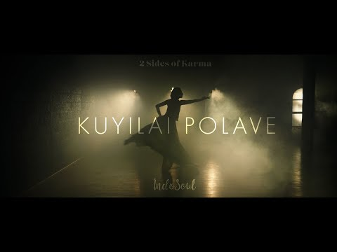 Kuyilai Polave | A Tamil dance musical | Two Sides of Karma | IndoSoul by Karthick Iyer