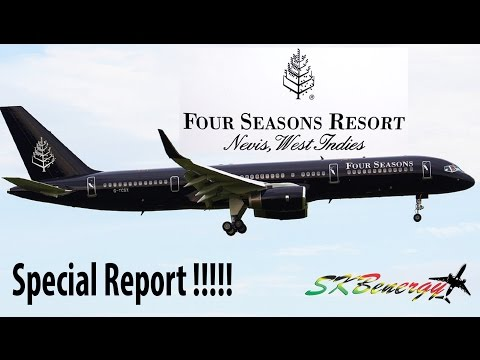 Four Seasons 757 to make its first ever visit to the Caribbean with St. Kitts and Nevis !!!