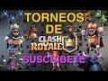 CLASH ROYALE Live #080 TORNEOS DE CLASH ROYALE