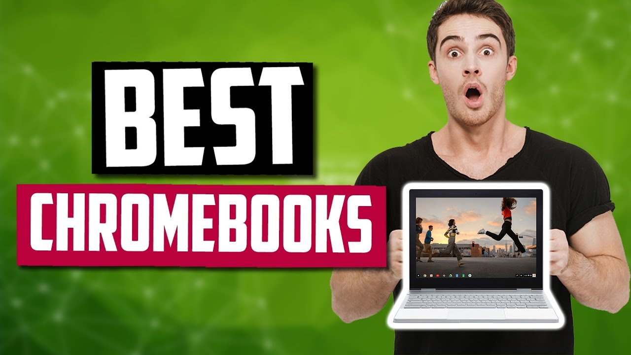 Best Chromebook 2020.Best Chromebooks In 2020 Top 5 Budget Pro Picks