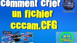 comment crier un fichier cfg pour cccam et mgcamd