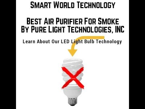 Smart World Of Technology Best Air Purifier For Smoke From Pure Light Technologies LED Light Bulb