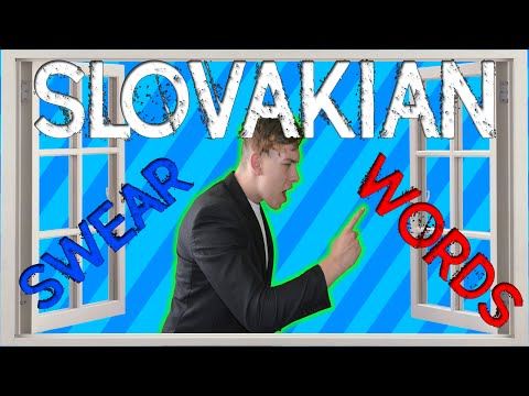 Slovakian Swear Words │Language Window │Mykijo
