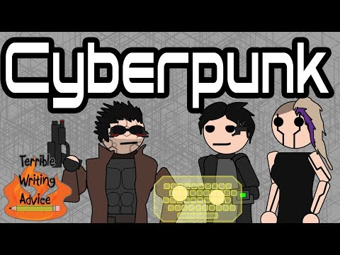 CYBERPUNK - Terrible Writing Advice