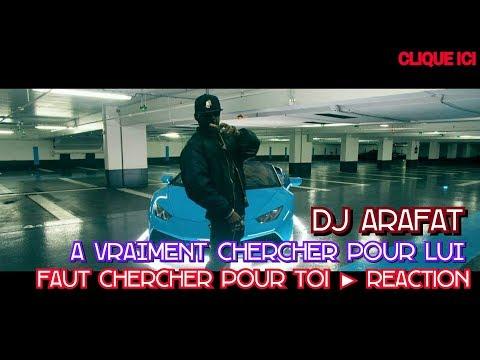 DJ ARAFAT - A Vraiment Chercher Pour Lui 🔴► REACTION [FAUT CHERCHER POUR TOI ]🔴