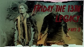 Пятница 13-е. Наследие. FRIDAY THE 13TH. LEGACY. PART 3.