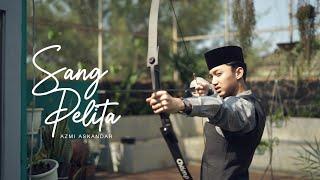 Sang Pelita - Azmi Askandar (Official Music and Lirik Video) Terbaru 2020
