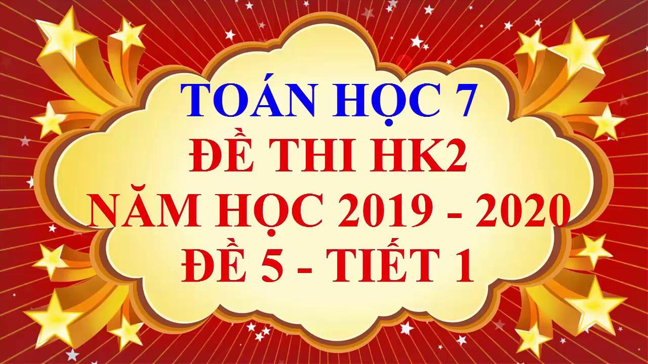 Toán học lớp 7 – Đề thi HK2 năm học 2019 – 2020 – Đề 5 – Tiết 1