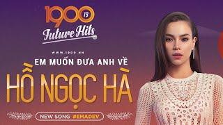 [LIVE] Hồ Ngọc Hà - Em Muốn Anh Đưa Em Về (#EMADEV) @ 1900 Future Hits
