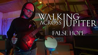 Walking Across Jupiter - False Hope (Single 2020, Guitar Playthrough)