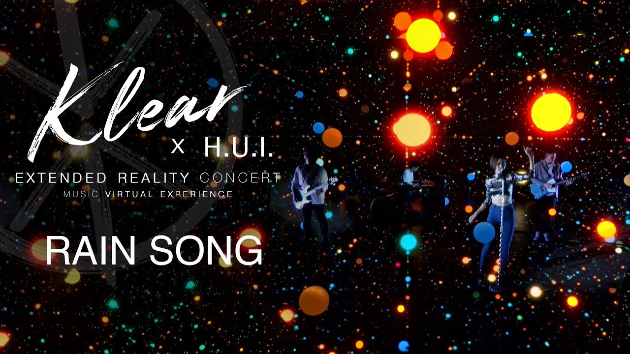 RainSong I KLEAR X H.U.I [EXTENDED REALITY CONCERT]