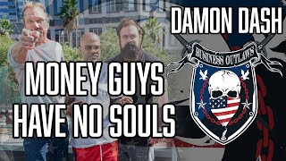 Damon Dash - F the Money Guys, They Have No Soul