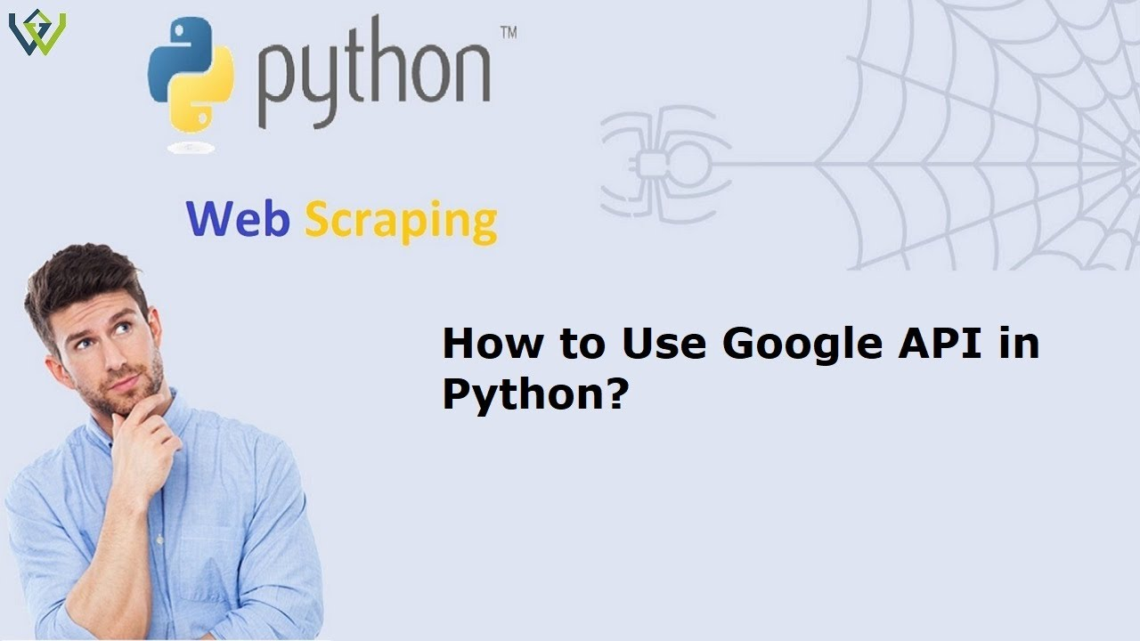 Download How to Use Google API in Python   Web scraping Python