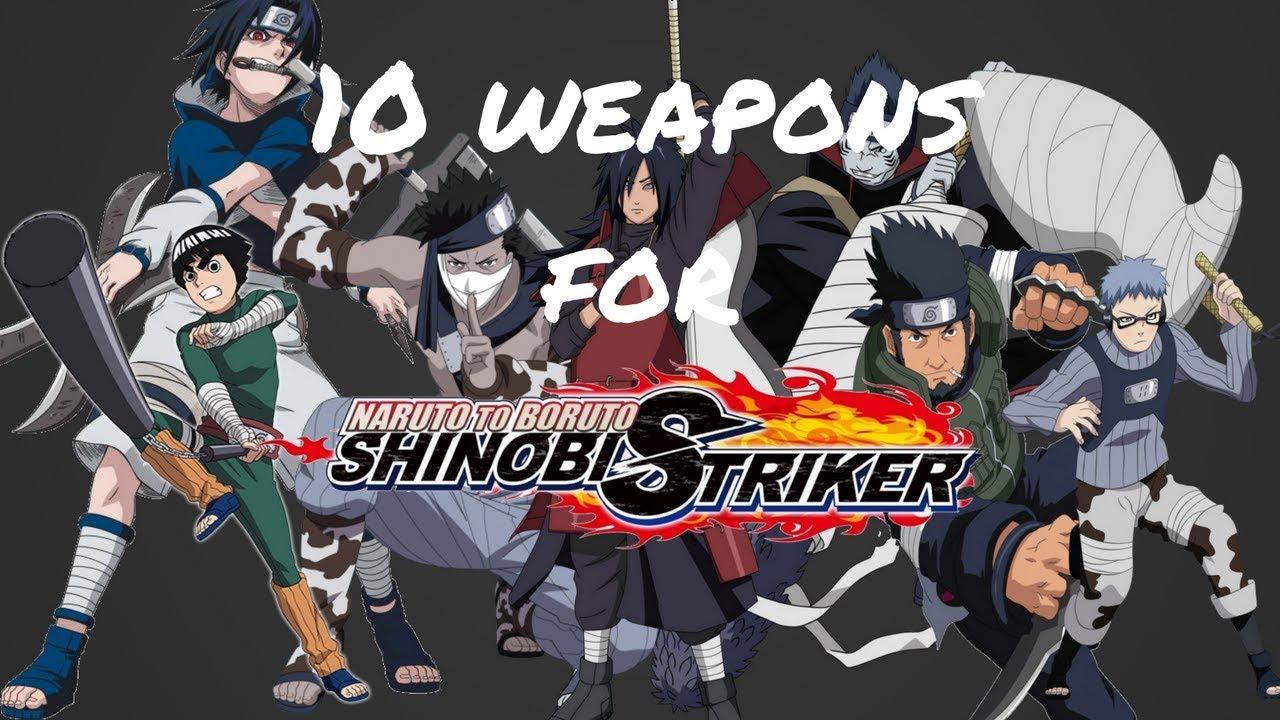 10 Weapons for Naruto to Boruto Shinobi Striker