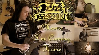 Ozzy Osbourne - Mama I'm Coming Home full cover collaboration