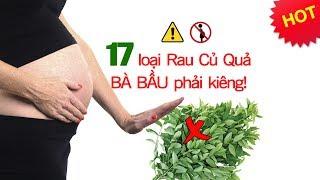 Bà bầu kiêng ăn 17 loại rau quả trái cây này để tránh sảy thai [GiupMe.com]