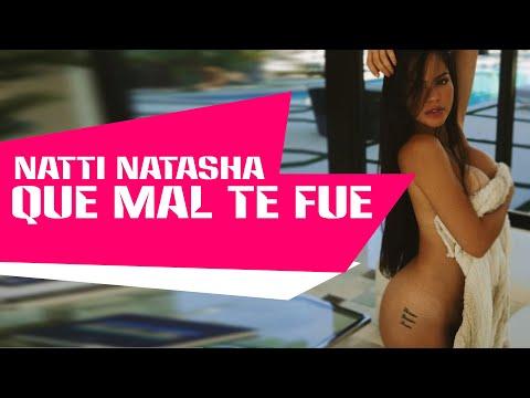 Que Mal Te Fue – Natti Natasha | Letra + Video