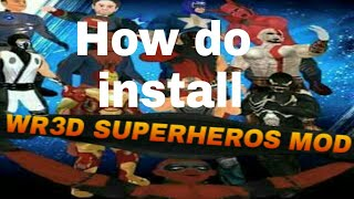 How do install wr3d superhero mod with Helium save and file password