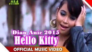 Dian Anic 2015 - Hello Kitty [VIDEO KLIP]