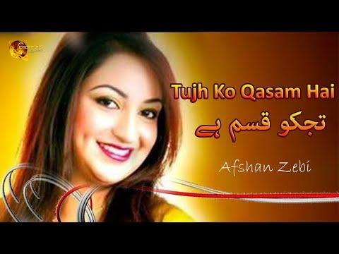 Tujh Ko Kasam Hai Mere | Afshan Zebi | Full HD Song | Romantic Hits |