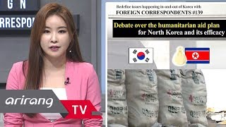 [Foreign Correspondents] Ep.139 - Debate over food aid to North Korea _ Full Episode